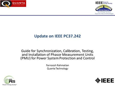 New Energy Horizons Opportunities and Challenges Update on IEEE PC37.242 Guide for Synchronization, Calibration, Testing, and Installation of Phasor Measurement.