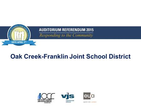 Oak Creek-Franklin Joint School District. Adequate and appropriate performance venue for school concerts and musical or theater productions Sufficient.