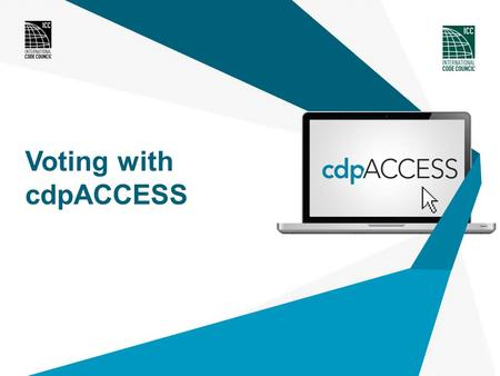 Voting with cdpACCESS. Introductions What is cdpACCESS? Features and Benefits Group C review Online Governmental Consensus Vote instructions OGCV support.