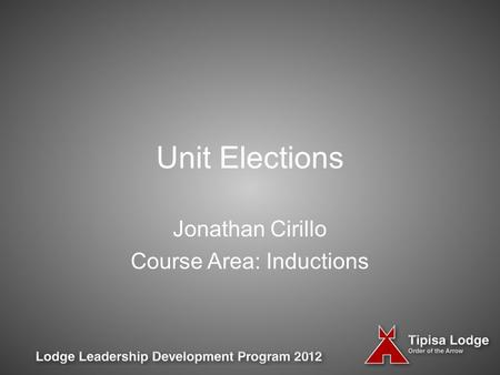 Unit Elections Jonathan Cirillo Course Area: Inductions.