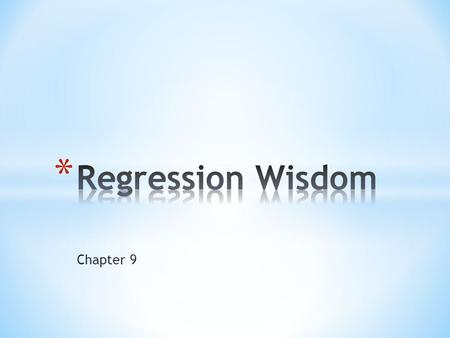 Chapter 9. * No regression analysis is complete without a display of the residuals to check the linear model is reasonable. * The residuals are what is.