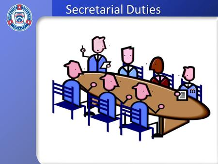 Secretarial Duties. The secretary records the minutes of the meetings, maintains a register of members and directors, is responsible for sending out the.