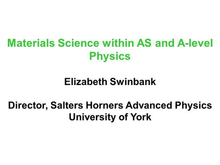 Materials Science within AS and A-level Physics