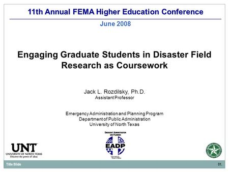11th Annual FEMA Higher Education Conference June 2008 Jack L. Rozdilsky, Ph.D. Assistant Professor Emergency Administration and Planning Program Department.