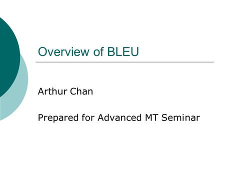 Arthur Chan Prepared for Advanced MT Seminar