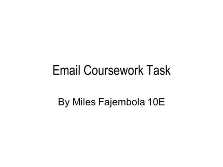 Email Coursework Task By Miles Fajembola 10E. Send An Email Here is the email I sent to wacky mountain bikes.