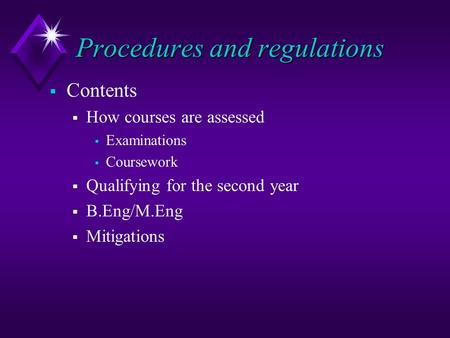 Procedures and regulations  Contents  How courses are assessed  Examinations  Coursework  Qualifying for the second year  B.Eng/M.Eng  Mitigations.