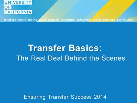 Transfer Basics Transfer Basics: The Real Deal Behind the Scenes Ensuring Transfer Success 2014.