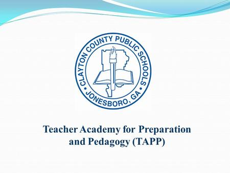 Teacher Academy for Preparation and Pedagogy (TAPP)