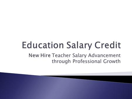 New Hire Teacher Salary Advancement through Professional Growth.