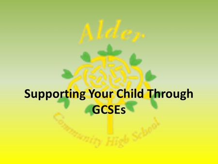 Supporting Your Child Through GCSEs. Academic Review (data capture) Alignment Meetings & Parents' Evening Mock Exams in December: An opportunity for pupils.