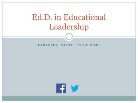 TARLETON STATE UNIVERSITY Ed.D. in Educational Leadership.