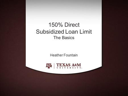150% Direct Subsidized Loan Limit The Basics Heather Fountain.