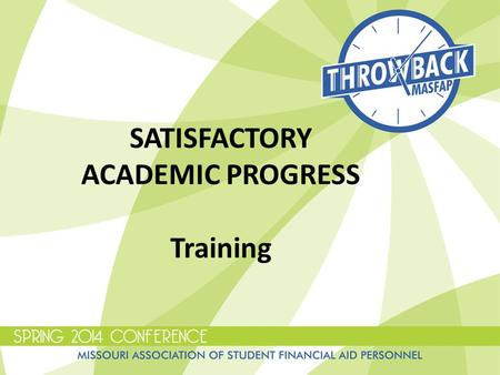 SATISFACTORY ACADEMIC PROGRESS Training. What is Sap? 1.SAP Intro 2.Appeals Process 3.Appeal Situations.