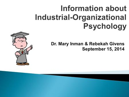 Dr. Mary Inman & Rebekah Givens September 15, 2014.
