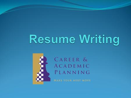 Program Objectives Provide brief information on the basics of writing a resume. Cover content, format, and appearance. Address frequently asked questions.