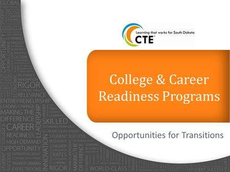 Opportunities for Transitions College & Career Readiness Programs.
