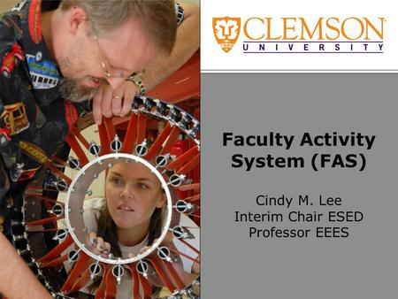 Faculty Activity System (FAS) Cindy M. Lee Interim Chair ESED Professor EEES.