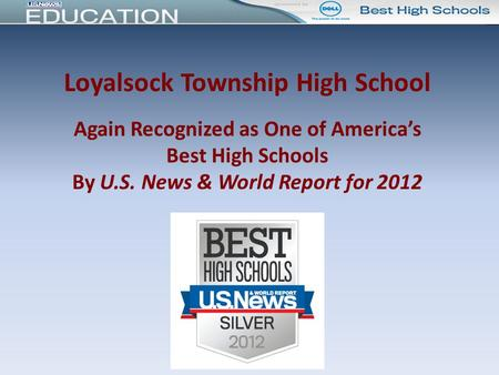 Loyalsock Township High School Again Recognized as One of America's Best High Schools By U.S. News & World Report for 2012.