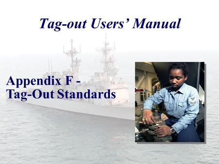 Tag-out Users' Manual Appendix F - Tag-Out Standards.