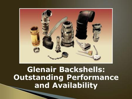 Glenair Backshells: Outstanding Performance and Availability.
