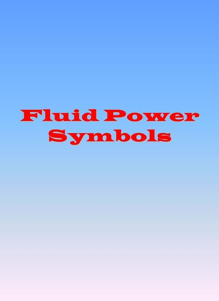Fluid Power Symbols Hydraulic Lines Working Hydraulic Line Pilot Line Drain Line Flexible Line Lines Joining Lines Passing Flow Direction, Hydraulic.