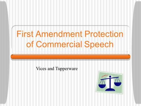 The Commercial Speech Doctrine: Its Evolution from Valentine to Va ...