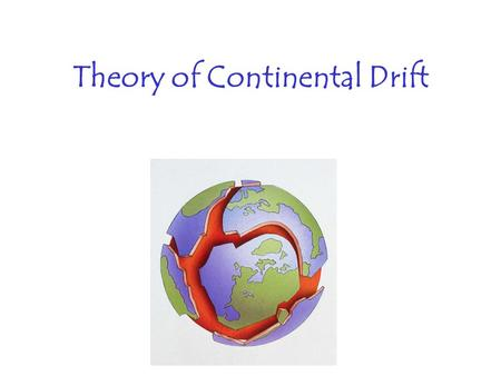 Theory of Continental Drift. Review The earth is composed of layers. Crust Outermost layer Thinnest Composed of continental crust and ocean crust Broken.