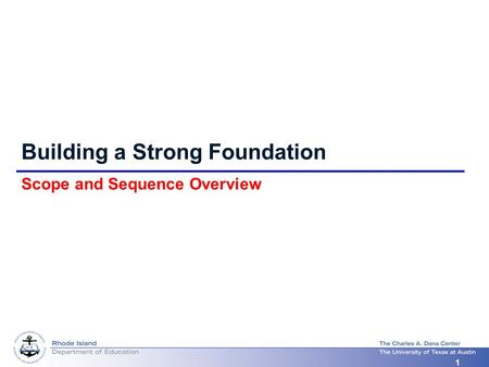 2008-2009 1 1 Building a Strong Foundation Scope and Sequence Overview.