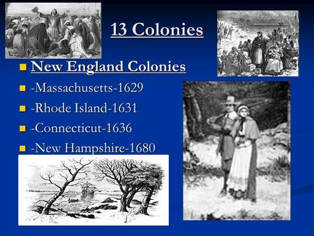 13 Colonies New England Colonies -Massachusetts-1629