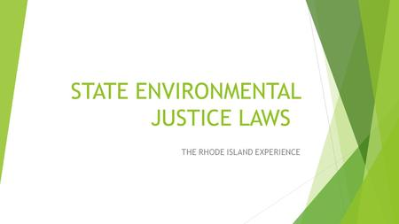 STATE ENVIRONMENTAL JUSTICE LAWS THE RHODE ISLAND EXPERIENCE.