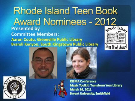 Presented by Committee Members: Aaron Coutu, Greenville Public Library Brandi Kenyon, South Kingstown Public Library.