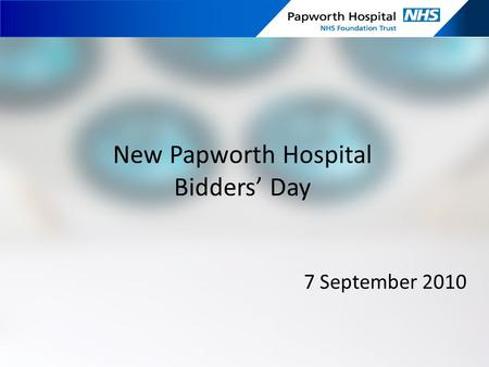 New Papworth Hospital Bidders' Day 7 September 2010.