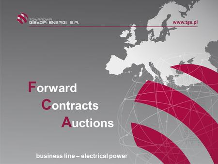 F orward C ontracts A uctions business line – electrical power.