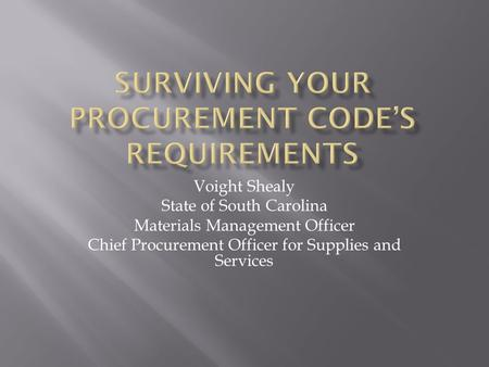 SURVIVING YOUR PROCUREMENT CODE'S REQUIREMENTS