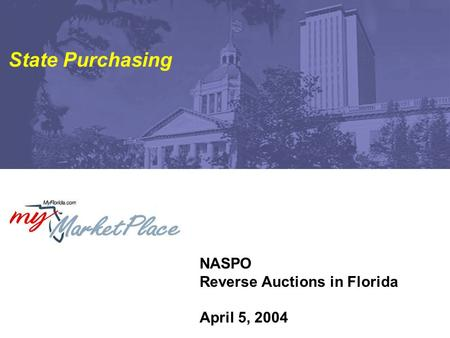 NASPO Reverse Auctions in Florida April 5, 2004 State Purchasing.