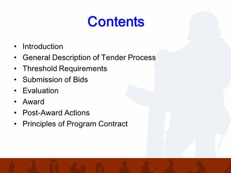 Contents Introduction General Description of Tender Process Threshold Requirements Submission of Bids Evaluation Award Post-Award Actions Principles of.
