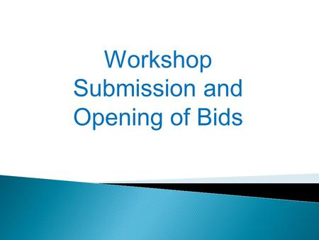 Workshop Submission and Opening of Bids. 1. Four (4) Bidders Bidder 1- Alpha Corporation Bidder 2- Beta Company Bidder 3- Charlie Business Ent. Bidder.
