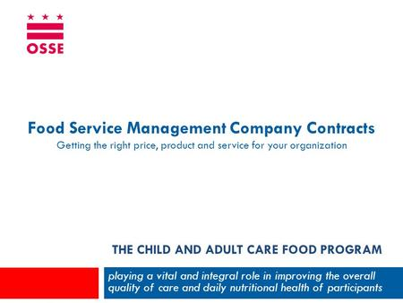 THE CHILD AND ADULT CARE FOOD PROGRAM playing a vital and integral role in improving the overall quality of care and daily nutritional health of participants.