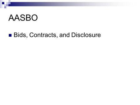 AASBO Bids, Contracts, and Disclosure. Commodity Purchases What are commodities? How much can I purchase? Where do I find the laws about purchasing?