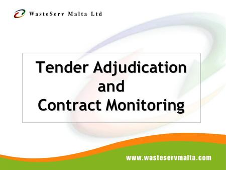 Tender Adjudication and Contract Monitoring. Introduction IMPORTANT Each tender is unique. Please ensure to read the tender document carefully.
