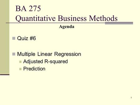 BA 275 Quantitative Business Methods