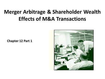 """impact of merger and acquitions on shareholders wealth The value of mergers and acquisitions (m&a) deals has grown  multiple  acquirers"""" effect on shareholders wealth across the same data range."""