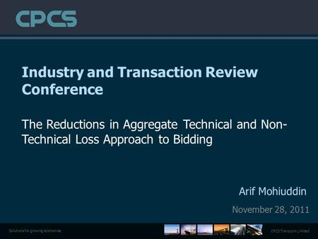 CPCS Transcom Limited Solutions for growing economies Industry and Transaction Review Conference The Reductions in Aggregate Technical and Non- Technical.