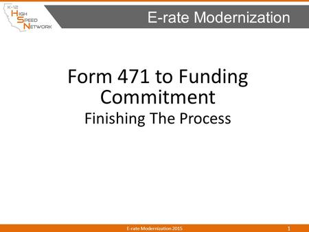 <strong>Form</strong> 471 to Funding Commitment