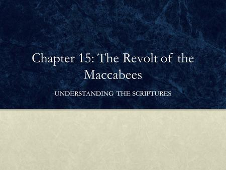 Chapter 15: The Revolt of the Maccabees