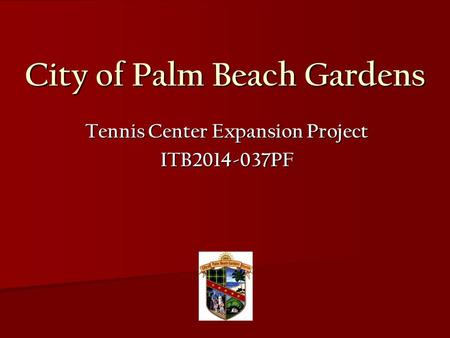 City of Palm Beach Gardens Tennis Center Expansion Project ITB2014-037PF.