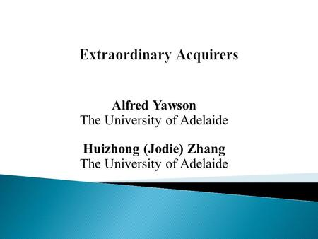 Alfred Yawson The University of Adelaide Huizhong (Jodie) Zhang The University of Adelaide.