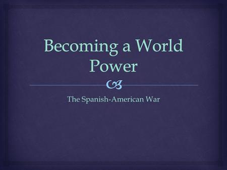 The Spanish-American War.   At the end of this lesson you will:  Know the role that Jose' Marti', Cuba's sugar exports, and American tariffs played.