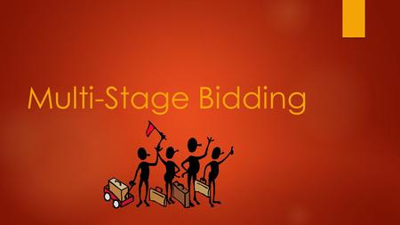 Multi-Stage Bidding.